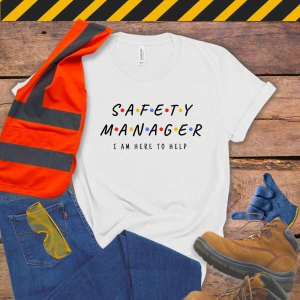 White safety manager tshirt that looks like the Friends Logo and says I'm Here to Help