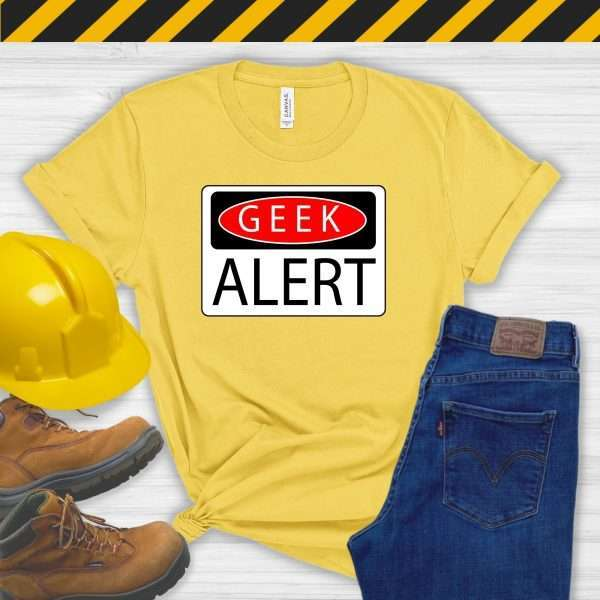 Yeloow tshirt for safety managers that says geek alert