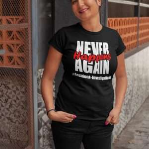 Woman Wearing a black tshirt that says Never Happens Again #accident Investigations