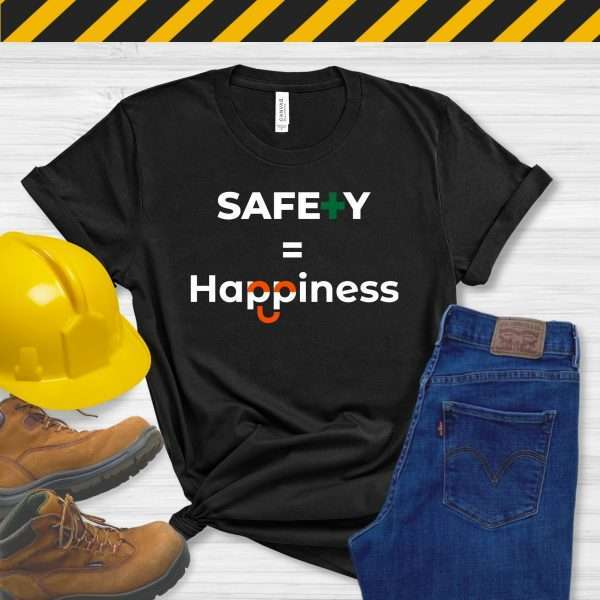 Black tshirt with workplace safety slogan safety equals happiness