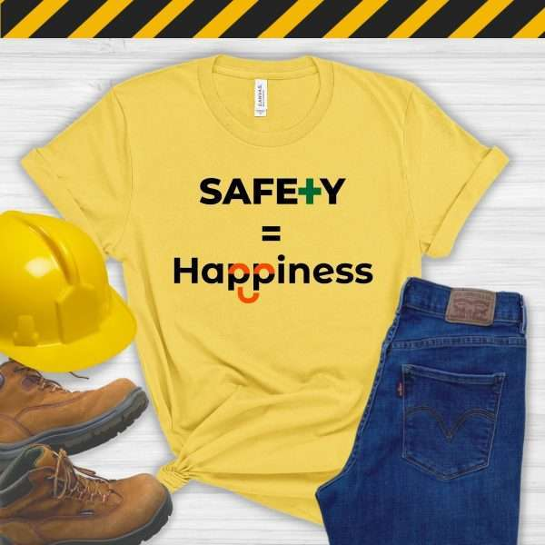 Yellow tshirt with workplace safety slogan safety equals happiness