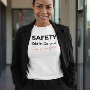 business woman wearing a safety slogan tshire